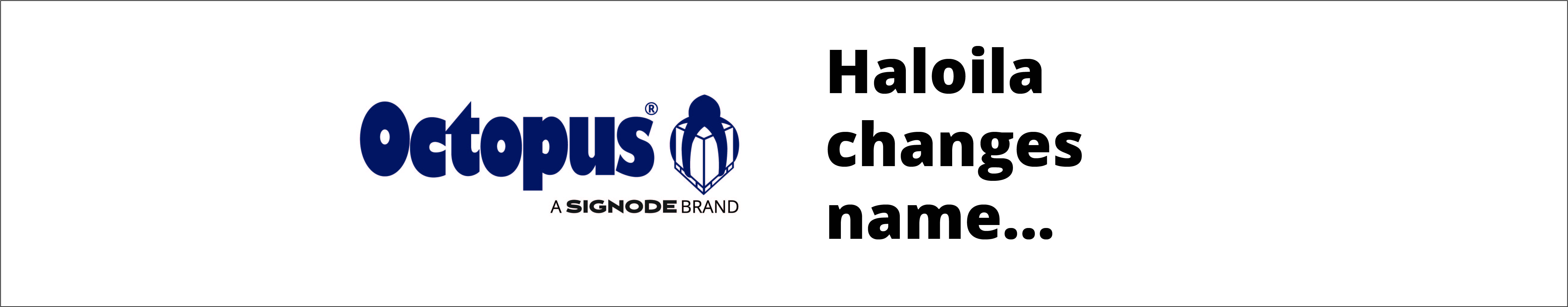 Haloila changes name